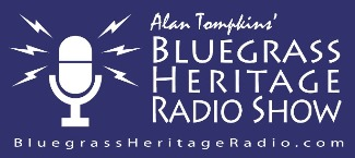 Alan Tompkins' Bluegrass Heritage Radio Show on KHYI-FM 95.3 in Dallas/Fort Worth and online at BluegrassHeritageRadio.com
