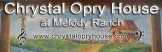 Chrystal Opry House at Melody Ranch – Tom Bean Texas